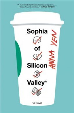 Sophia of Silicon Valley : a novel / Anna Yen.
