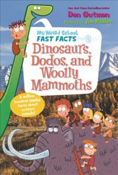 Dinosaurs, dodos, and woolly mammoths /  Dan Gutman ; pictures by Jim Paillot. - Dan Gutman ; pictures by Jim Paillot.