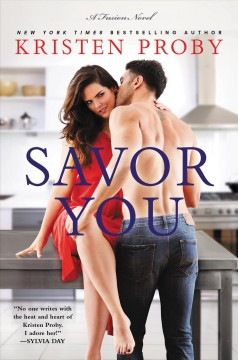 Savor you : a Fusion novel / Kristen Proby.