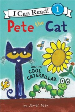 Pete the cat and the cool caterpillar /  by James Dean. - by James Dean.
