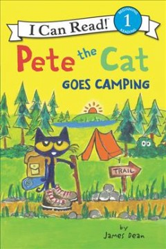 Pete the Cat goes camping /  by James Dean. - by James Dean.