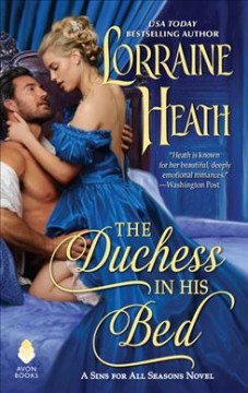 The duchess in his bed /  Lorraine Heath. - Lorraine Heath.