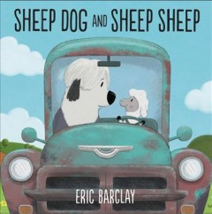 Sheep Dog and Sheep Sheep /  Eric Barclay. - Eric Barclay.