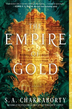 The Empire of Gold /  S. A. Chakraborty.