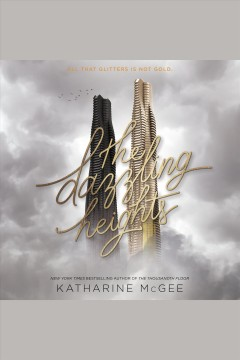 The dazzling heights /  Katharine McGee. - Katharine McGee.