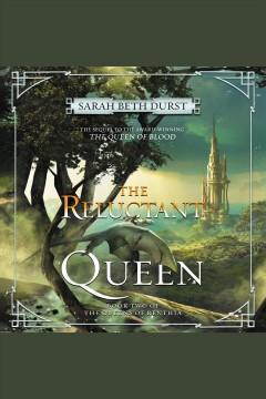 The reluctant queen /  Sarah Beth Durst. - Sarah Beth Durst.