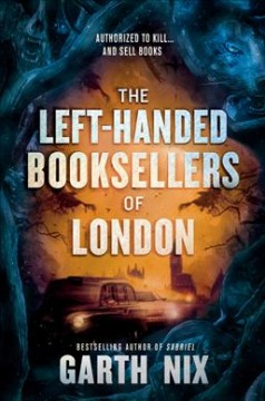 The left-handed booksellers of London /  Garth Nix. - Garth Nix.