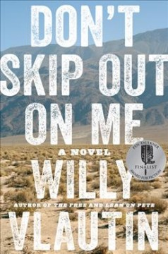 Don't skip out on me : a novel / Willy Vlautin. - Willy Vlautin.