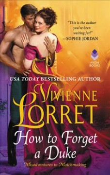 How to forget a duke /  Vivienne Lorret. - Vivienne Lorret.