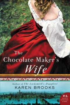 The chocolate maker's wife /  Karen Brooks. - Karen Brooks.