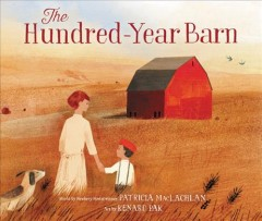 The hundred-year barn /  words by Patricia MacLachlan ; illustrations by Kenard Pak.
