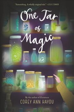 One jar of magic /  Corey Ann Haydu. - Corey Ann Haydu.