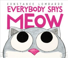 Everybody says meow /  Constance Lombardo.