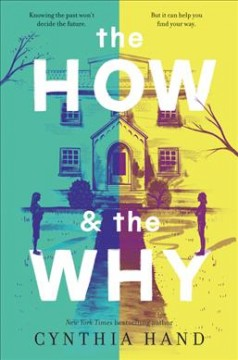 The how & the why /  Cynthia Hand. - Cynthia Hand.