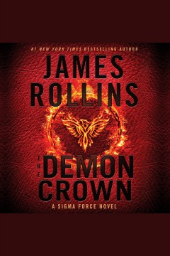 The demon crown /  #1 New York Times bestselling author James Rollins.