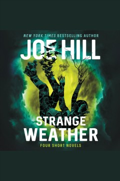 Strange weather : four short novels / Joe Hill. - Joe Hill.