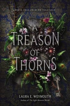 A treason of thorns /  Laura E. Weymouth. - Laura E. Weymouth.
