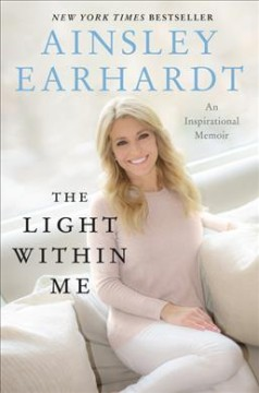 The Light Within Me / Ainsley Earhardt with Mark Tabb