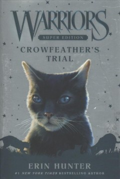 Crowfeather's trial /  Erin Hunter. - Erin Hunter.