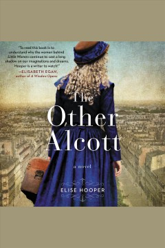 The other Alcott : a novel / Elise Hooper. - Elise Hooper.