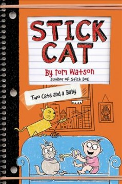 Two cats and a baby /  by Tom Watson ; illustrations by Ethan Long based on original sketches by Tom Watson. - by Tom Watson ; illustrations by Ethan Long based on original sketches by Tom Watson.