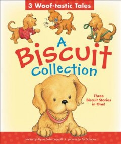 A Biscuit Collection : 3 Biscuit Stories in 1 Padded Board Book!
