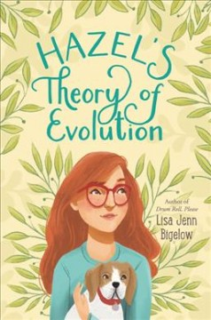 Hazel's theory of evolution /  Lisa Jenn Bigelow. - Lisa Jenn Bigelow.