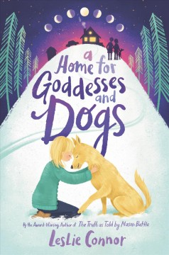 A home for goddesses and dogs /  Leslie Connor.