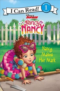 Nancy makes her mark /  adapted by Nancy Parent ; based on the episode by Matt Hoverman ; illustrations by the Disney Storybook Art Team. - adapted by Nancy Parent ; based on the episode by Matt Hoverman ; illustrations by the Disney Storybook Art Team.