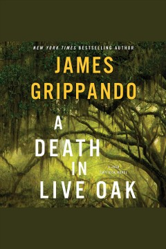 A death in Live Oak : a Jack Swytek novel / James Grippando. - James Grippando.