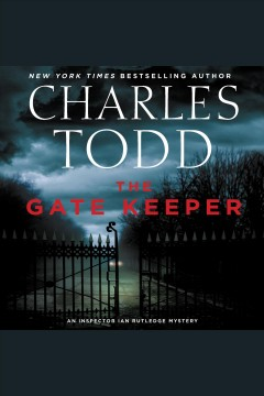 The gatekeeper /  Charles Todd. - Charles Todd.