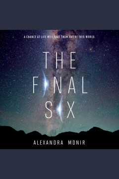 The final six /  Alexandra Monir.