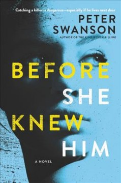 Before she knew him : a novel / Peter Swanson.