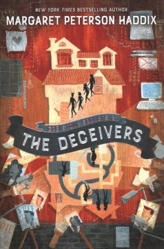 The deceivers /  Margaret Peterson Haddix ; art by Anne Lambelet. - Margaret Peterson Haddix ; art by Anne Lambelet.