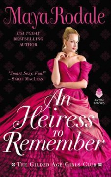 An heiress to remember /  Maya Rodale.