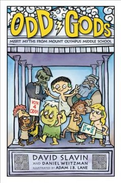 Odd gods /  by David Slavin and Daniel Weitzman ; illustrated by Adam J.B. Lane.