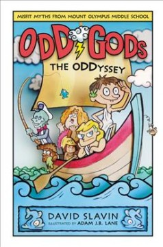The oddyssey /  by David Slavin ; illustrated by Adam J. B. Lane ; based on characters by David Slavin and Daniel Weitzman. - by David Slavin ; illustrated by Adam J. B. Lane ; based on characters by David Slavin and Daniel Weitzman.