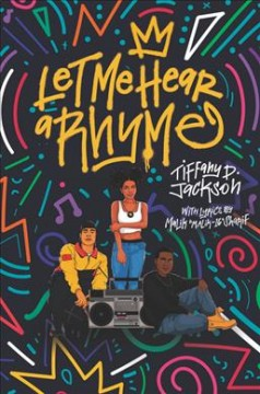Let me hear a rhyme /  Tiffany D. Jackson with lyrics by Malik