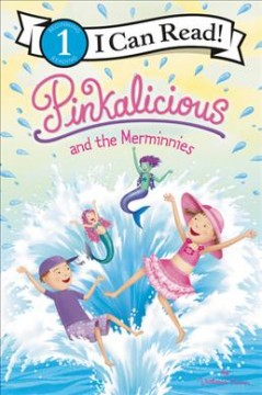Pinkalicious and the merminnies /  by Victoria Kann. - by Victoria Kann.