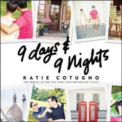 9 days and 9 nights /  Katie Cotugno. - Katie Cotugno.