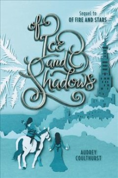 Of ice and shadows /  Audrey Coulthurst. - Audrey Coulthurst.