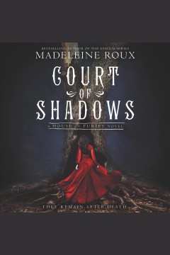 Court of shadows : a House of Furies novel / Madeleine Roux.