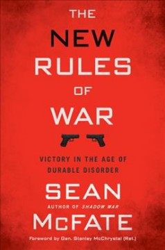The new rules of war : victory in the age of durable disorder / Sean McFate.