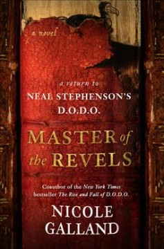 Master of the revels : a return to Neal Stephenson's D.O.D.O. / Nicole Galland. - Nicole Galland.