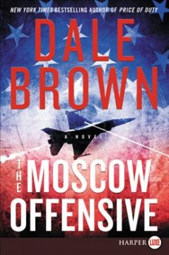 The Moscow offensive /  Dale Brown. - Dale Brown.