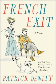 French exit /  by Patrick deWitt.