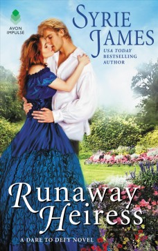 Runaway heiress : a dare to defy novel / Syrie James.