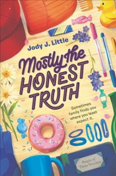 Mostly the honest truth /  Jody J. Little. - Jody J. Little.