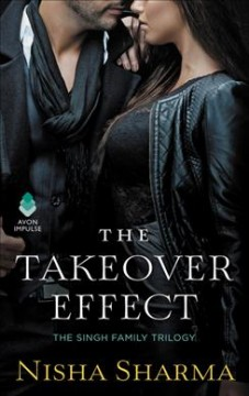 The takeover effect /  Nisha Sharma.