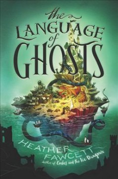 The language of ghosts /  Heather Fawcett.